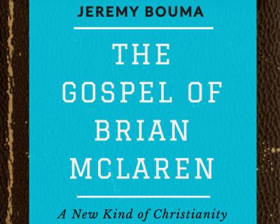 The Gospel of Brian McLaren: A New Kind of Christianity for a Multi-Faith World